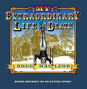 My Extraordinary Life and Death