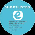 Educational Publishing Awards Australia (Shortlisted)